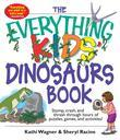 Everything Kids' Dinosaurs Book