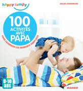 100 activités avec papa (0-10 ans)