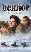 Bekhor tome 2 - La terre de glace