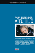 Los consejos del psicólogo para entender a tu hijo