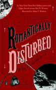 Romantically Disturbed: Love Poems to Rip Your Heart Out