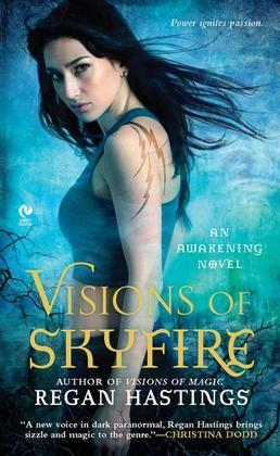 Visions of Skyfire: An Awakening Novel