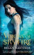 Visions of Skyfire: An Awakening Novel