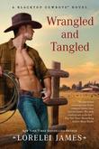 Wrangled and Tangled: A Blacktop Cowboys Novel