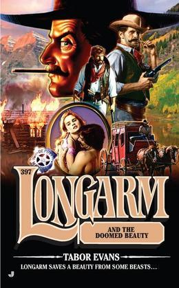 Longarm 397: Longarm and the Doomed Beauty
