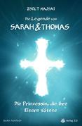 Die Legende von Sarah und Thomas - Die Prinzessin, die ihre Eltern tötete