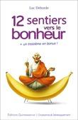12 sentiers vers le bonheur + un treizième en bonus!