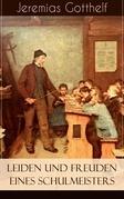 Leiden und Freuden eines Schulmeisters (Vollständige Ausgabe - Teil 1&2)