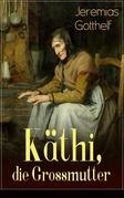 Käthi, die Grossmutter (Vollständige Ausgabe)