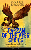 TARZAN OF THE APES SERIES - Complete Collection: 25 Novels in One Volume (Illustrated)