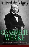 Gesammelte Werke: Historische Romane + Novellen (Vollständige deutsche Ausgaben)
