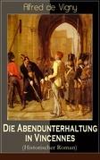 Die Abendunterhaltung in Vincennes (Historischer Roman) - Vollständige deutsche Ausgabe