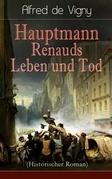 Hauptmann Renauds Leben und Tod (Historischer Roman) - Vollständige deutsche Ausgabe