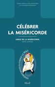 Célébrer la Miséricorde