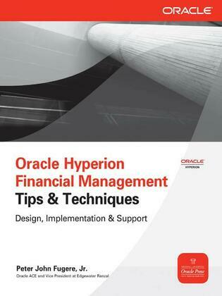Oracle Hyperion Financial Management Tips And Techniques: Design, Implementation & Support