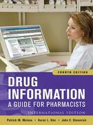 Drug Information: A Guide for Pharmacists, Fourth Edition: A Guide for Pharmacists, Fourth Edition