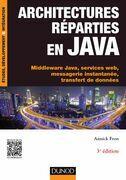 Architectures réparties en Java - 3e éd.: Middleware Java, services web, messagerie instantanée, transfert de données