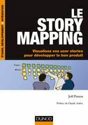 Le story mapping: Visualisez vos user stories pour développer le bon produit