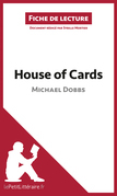 House of Cards de Michael Dobbs (Fiche de lecture)