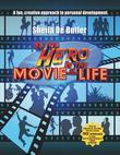 Be the Hero in the Movie of Your Life