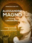Alessandro Magno: lezioni di leadership