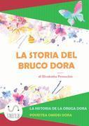 La storia del Bruco Dora