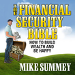 The Financial Security Bible: How To Build Wealth & Be Happy