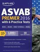 Kaplan ASVAB Premier 2016 with 6 Practice Tests: Book + Online
