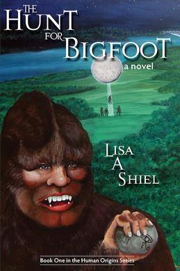 The Hunt for Bigfoot: A Novel of Adventure & Romance in the North Woods (Human Origins Series, Book One)