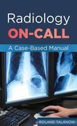 Radiology On-Call: A Case-Based Manual: courseload ebook for Radiology On-Call