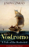 Nostromo - A Tale of the Seaboard (Unabridged Deluxe Edition)