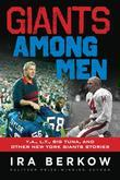 Giants Among Men: Y.A., L.T., the Big Tuna, and Other New York Giants Stories