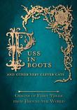Puss in Boots' - And Other Very Clever Cats (Origins of the Fairy Tale from around the World): Origins of the Fairy Tale from around the World