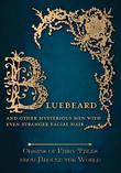Bluebeard - And Other Mysterious Men with Even Stranger Facial Hair (Origins of Fairy Tales from Around the World): Origins of Fairy Tales from Around