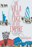 Villa at the Edge of the Empire, The: One Hundred Ways to Read a City