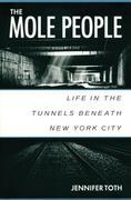 The Mole People: Life in the Tunnels Beneath New York City
