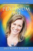Stepping into the Platinum Age: A Firm Foundation for Your Light