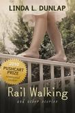 RAIL WALKING and Other Stories