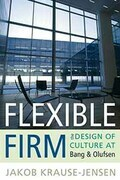 Flexible Firm: The Design of Culture at Bang & Olufsen