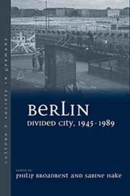 Berlin Divided City, 1945-1989
