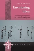 Envisioning Eden: Mobilizing Imaginaries in Tourism and Beyond