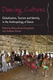 Dancing Cultures: Globalization, Tourism and Identity in the Anthropology of Dance