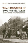 The Legacies of Two World Wars: European Societies in the Twentieth Century
