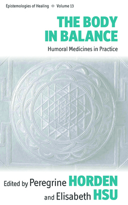 The Body in Balance: Humoral Medicines in Practice