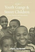 Youth Gangs and Street Children: Culture, Nurture and Masculinity in Ethiopia
