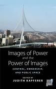 Images of Power and the Power of Images: Control, Ownership, and Public Space