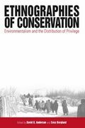 Ethnographies of Conservation: Environmentalism and the Distribution of Privilege