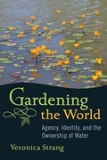 Gardening the World: Agency, Identity and the Ownership of Water