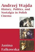 Andrzej Wajda: History, Politics & Nostalgia In Polish Cinema