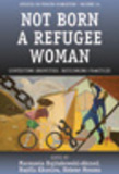 Not Born a Refugee Woman: Contesting Identities, Rethinking Practices